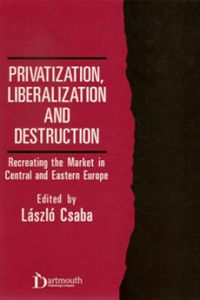 Privatization, Liberalization and Destruction